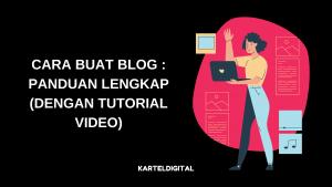 CARA BUAT BLOG _ PANDUAN LENGKAP (DENGAN TUTORIAL VIDEO)